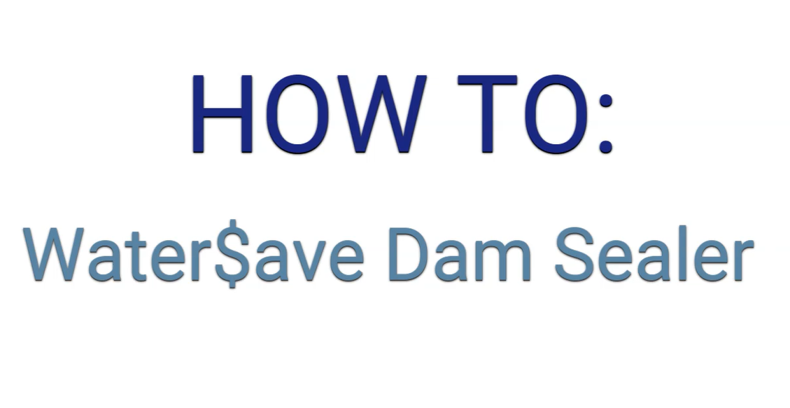 How To - Water$ave Dam Sealer Application